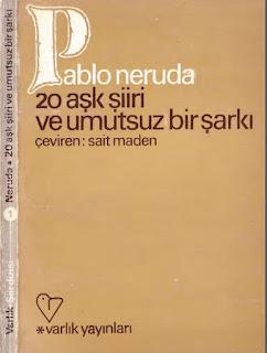 Pablo Neruda - 20 aşk şiiri ve  umutsuz bir şarkı
