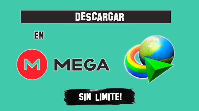 Descargar de MEGA sin limites con IDM