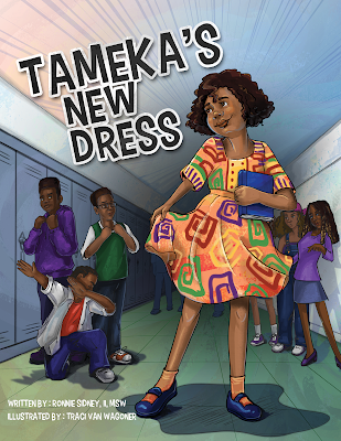 Tameka's New Dress written by Ronnie Sidney, illustrated by Traci Van Wagoner, designed by Kurt Keller at Imagine That! Design