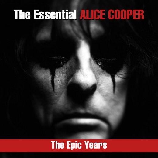 ALICE COOPER - The Essential Alice Cooper; The Epic Years (2018) full
