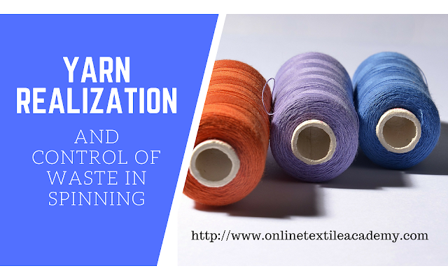 YARN REALIZATION AND CONTROL OF WASTE IN SPINNING