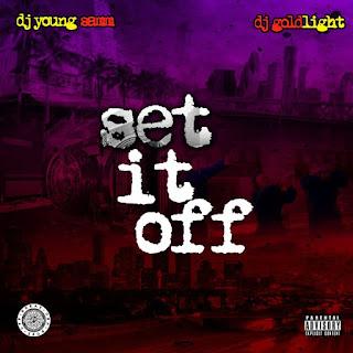 Dj Young Samm & Dj Goldlight - Set It Off