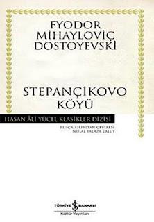 Fyodor Mihayloviç Dostoyevski - Stepançikovo Köyü