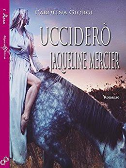 Recensione - Ucciderò Jacqueline Mercier