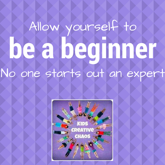 Learning Quote: Allow Yourself to be a Beginner