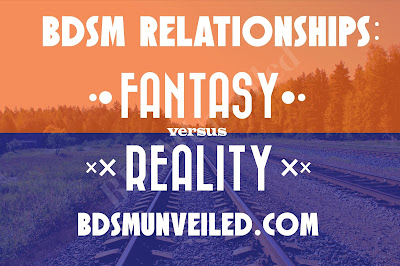 BDSMUNVEILED RELATIONSHIP REALITY VERSUS FANTASY