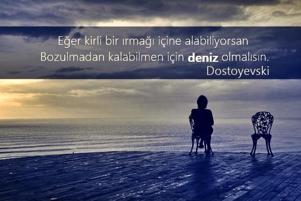 dostoyevski, özlü sözler, anlamlı sözler, güzel sözler, deniz, sandalye, yalnız kadın, huzur