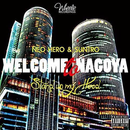 [MUSIC] NEOHERO & SUNTRO – WELCOME to NAGOYA (2014.11.12/MP3/RAR)