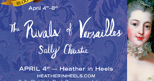 Tour Announcement: Rivals of Versailles by Sally Christie + Giveaway