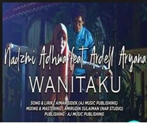 Lirik Lagu Wanitaku - Nadzmi Adhwa Ft Ardell Aryana