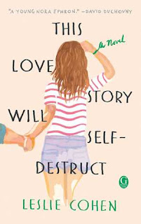 Book Review and GIVEAWAY: This Love Story Will Self-Destruct, by Leslie Cohen