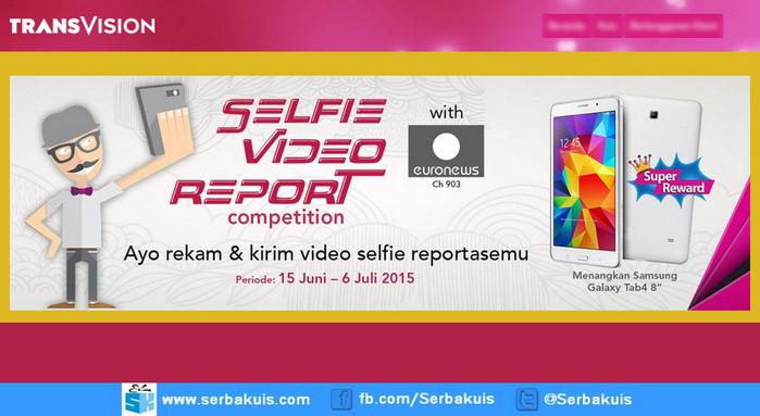 Kontes Selfie Video Report Berhadiah Samsung Galaxy Tab 4