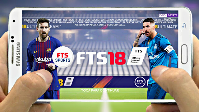 New!! FTS 18 Update High Graphics 300MB Android