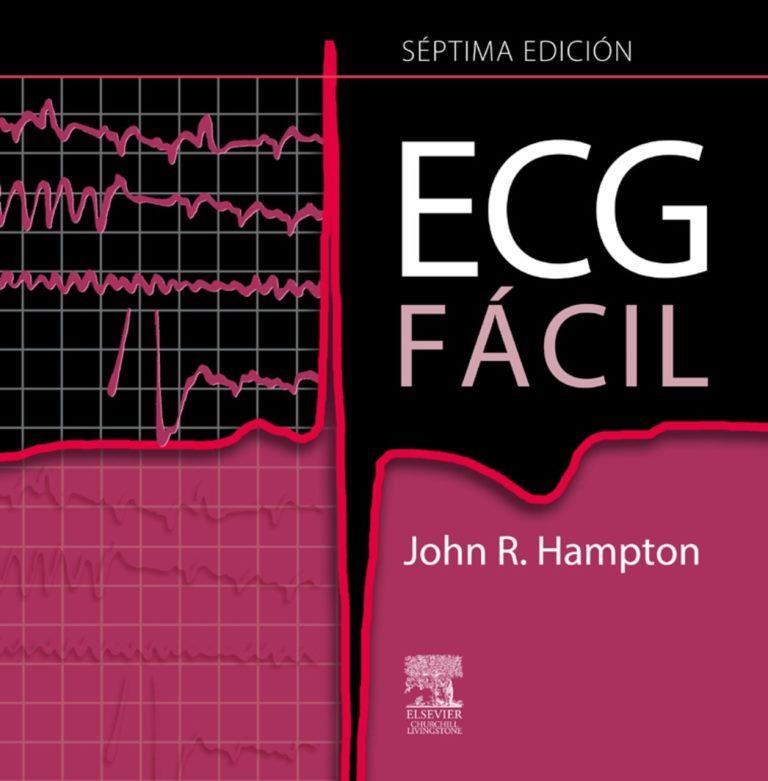 ECG Fácil, 7ma Edición – John R. Hampton
