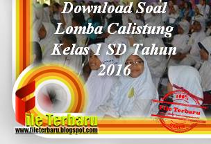 Download Soal Lomba Calistung Kelas 1 Sd Tahun 2016 File Terbaru