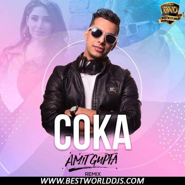 Coka Remix Amit Gupta