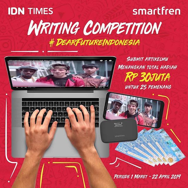 Lomba Menulis #DearFutureIndonesia IDN Times x Smartfren 2019 Umum Gratis