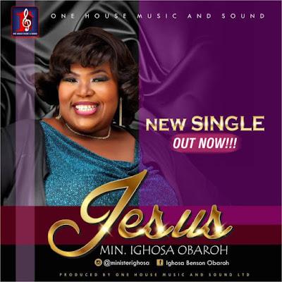 Music: Ighosa Benson Obaroh – Jesus