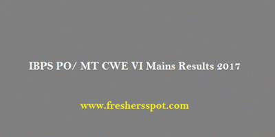 IBPS PO/ MT CWE VI Mains Results 2017