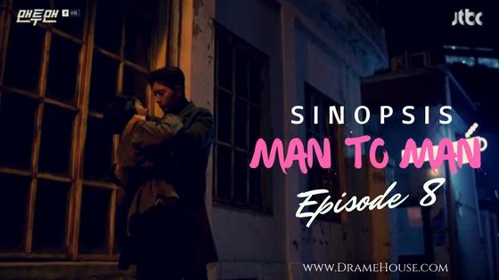 Sinopsis Drama Korea Man to Man Episode 8 - Cinta & Rahasia