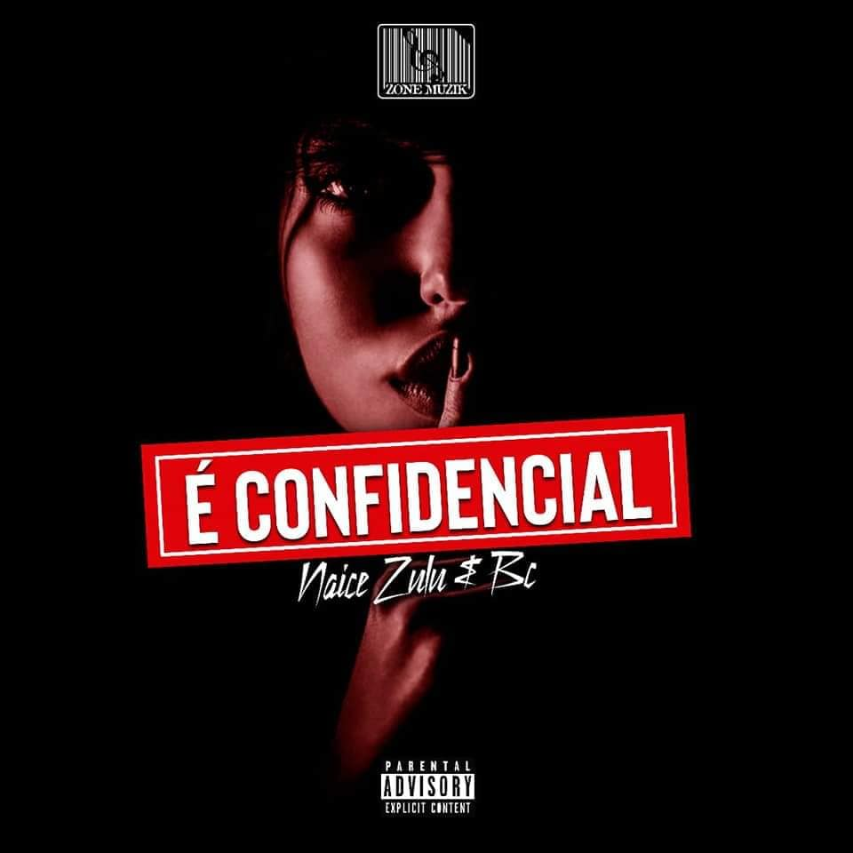 NAICE ZULU & BC - É CONFIDENCIAL (ALBUM) [DOWNLOAD]