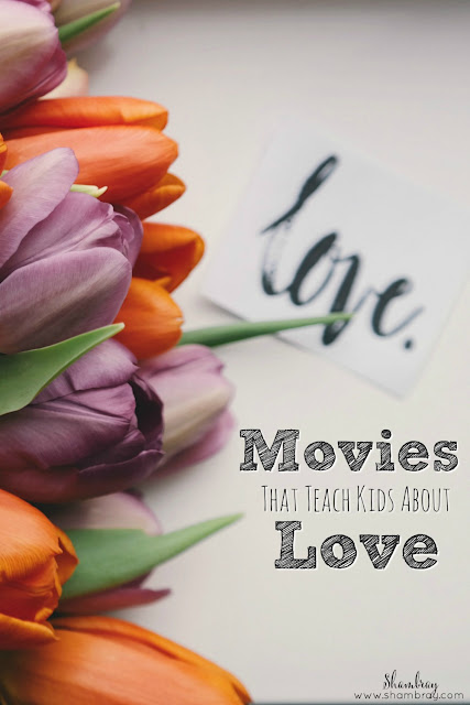 Movies That Teach Kids About Love