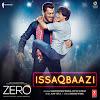 Issaqbaazi Song Lyrics – Zero (2018)