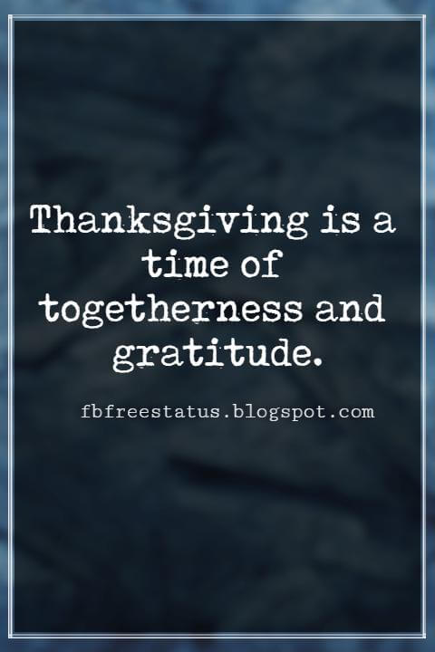 Inspiring Thanksgiving Quotes, Thanksgiving is a time of togetherness and gratitude. - Nigel Hamilton