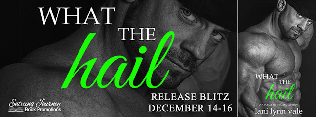 What the Hail by Lani Lynn Vale Release Review