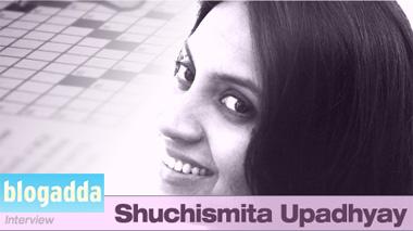 Blogadda - Shuchismita Upadhyay - Interview