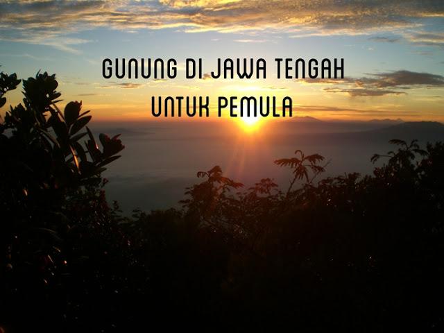 gunung di Jawa Tengah untuk pendaki pemula
