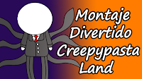 montaje divertido creepypasta land