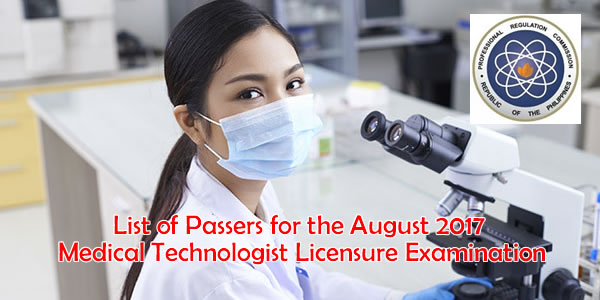 List of Passers for the August 2017 Medical Technologist Licensure Examination
