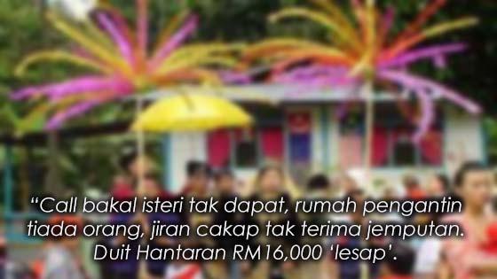 Bakal Isteri dan Hantaran RM16,000 'Hilang' di Hari Perkahwinan