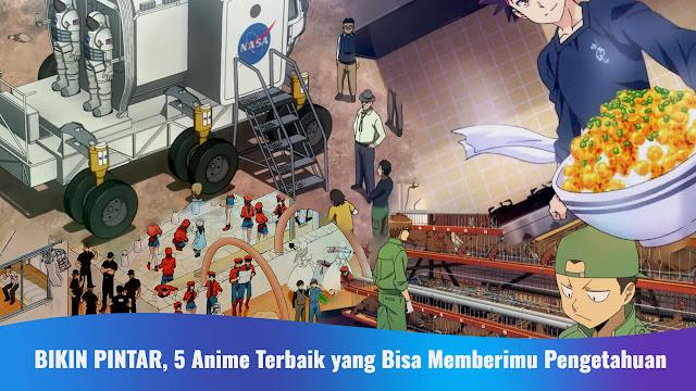 BIKIN PINTAR, 5 Anime Terbaik yang Bisa Memberimu Pengetahuan