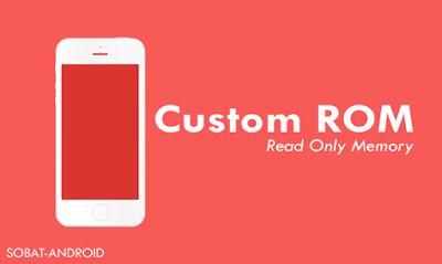 Pengertian Apa Itu Custom ROM Pada Android