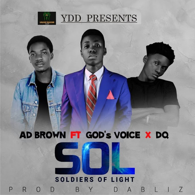 S.O.L - AD BROWN FT. God's Voice X DQ