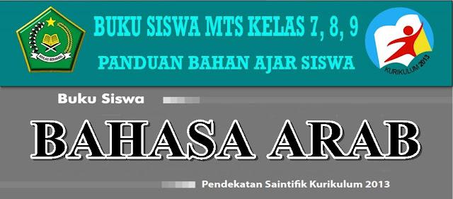 BUKU SISWA MTs MAPEL BAHASA ARAB KELAS 7, 8, 9 KURIKULUM 2013 LENGKAP BAHAN AJAR SISWA
