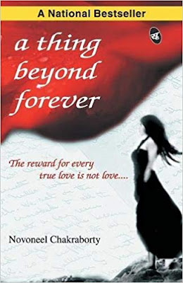 A thing beyond Forever | First Novel of Novoneel Chakraborty