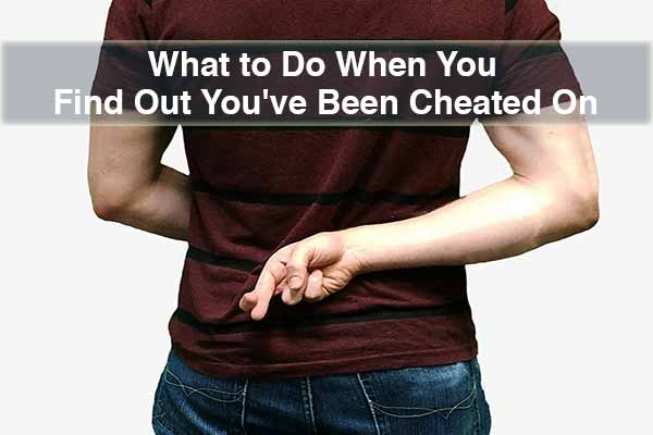 What to Do When You Find Out You've Been Cheated On