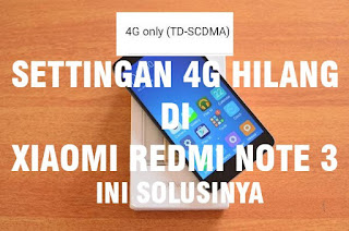 Mengatasi 4G LTE Hilang di ponsel Xiaomi Redmi 3/Pro Tanpa Root