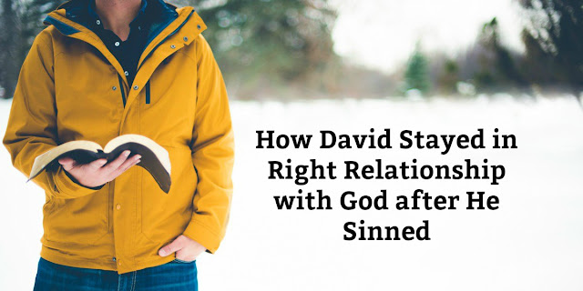 2 Things King David Did to Restore His Relationship With God