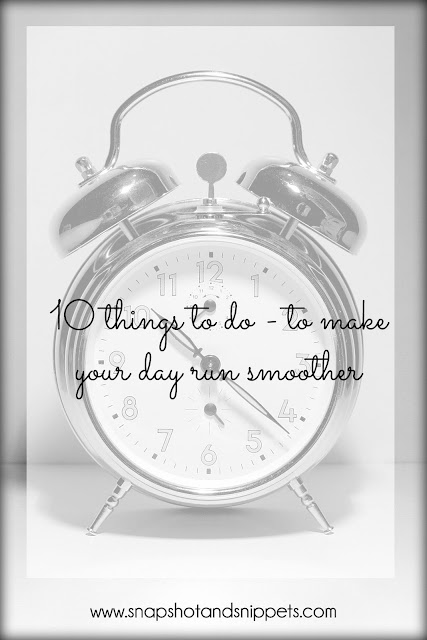 10 things to make your day run smoother