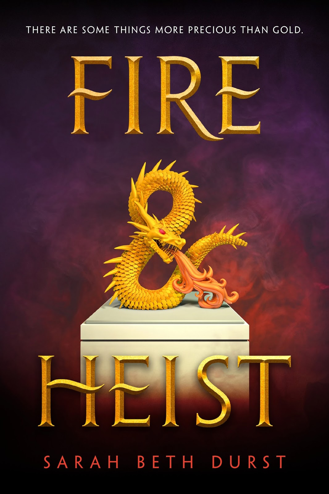 Fire & Heist by Sarah Beth Durst (Initial)