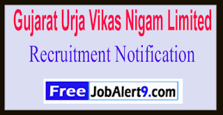 GUVNL Gujarat Urja Vikas Nigam Limited Recruitment Notification 2017 Last Date 07-06-2017