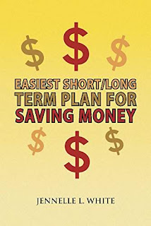 Easiest Short / Long Term Plan For Saving Money - Self-Help, finance book promotion Jennelle L. White
