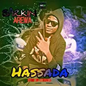 MUSIC: Sarkin Arewa – Hassada