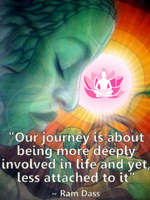 Ram Dass - Our journey is about being more deeply involved in life and yet less attached to it - Infinite Quantum Zen - Quantum Creation