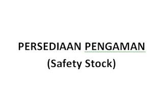 Pengertian, Rumus Persediaan Pengaman (Safety Stock)