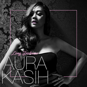 Aura Kasih - Long Distance